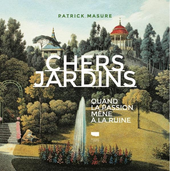 Chers Jardins - Patrick Masure